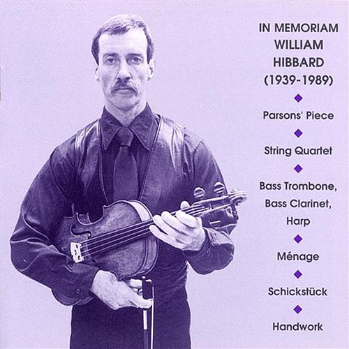 Hibbard: Parsons' Piece / String Quartet / Bass Trombone, Bass Clarinet, Harp / Menage / Schickstuck / Handwork by Various Artists