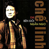 Em Ben Doi Ngan Ngo by Che Linh