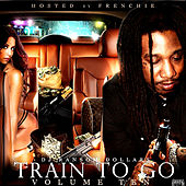 Train To Go Volume Ten (Hosted By Frenchie) von Various Artists