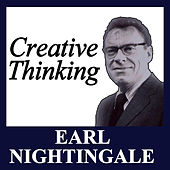 Creative Thinking by Earl Nightingale