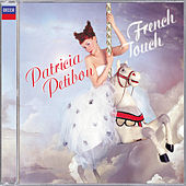 Patricia Petibon: French Touch by Patricia Petibon