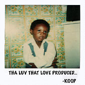 Tha Luv That Love Produced by Koop