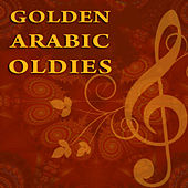 Golden Arabic Oldies by Various Artists