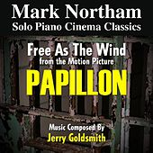 Papillon: Free As The Wind - From the 1973 Motion Picture (feat. Mark Northam) - Single by Jerry Goldsmith