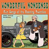 Wonderful Nonsense : Fun Songs of The Roaring Twenties by Various Artists