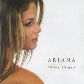 I'll Do It All Again by Ariana