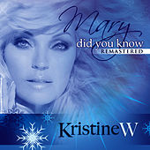 Mary Did You Know by Kristine W.