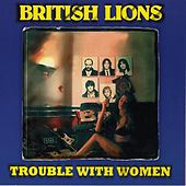 Trouble With Women by British Lions