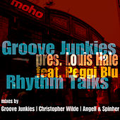 Rhythm Talks (pres. Louis Hale feat. Peggi Blu) {MoreHouse Records} - Single by Groove Junkies