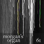 Morgan's Organ 61 by Morgan Fisher