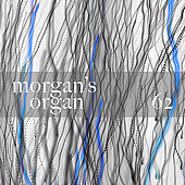 Morgan's Organ 62 by Morgan Fisher