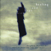 With Hope and Healing by Stephen Petrunak
