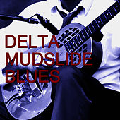 Delta Mudslide Blues by Muddy Waters