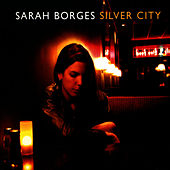 Silver City by Sarah Borges