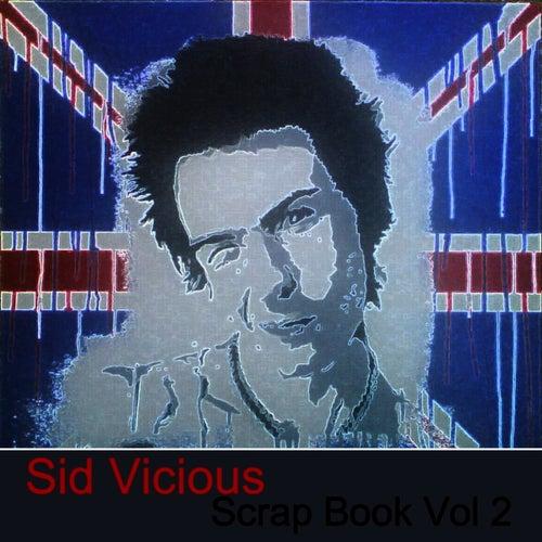 Sid Vicious Scrap Book Vol. 2 by Sid Vicious