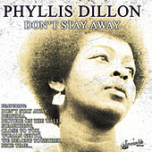 Don't Stay Away by Phyllis Dylan