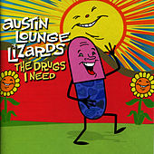 The Drugs I Need by The Austin Lounge Lizards