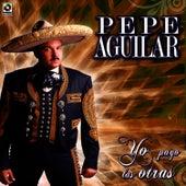 Yo Pago Las Otras by Pepe Aguilar