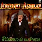 Prisionero De Tus Brazos - Antonio Aguilar by Antonio Aguilar