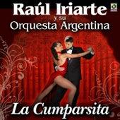 La Cumparsita - Raul Iriarte Y Su Orquesta by Raul Iriarte Y Su Orquesta Argentina