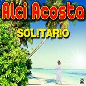 Solitario - Alci Acosta by Alci Acosta