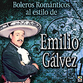 Boleros Romanticos Al Estilo De by Emilio Galvez