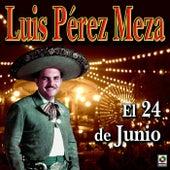 El 24 De Junio by Luis Perez Meza
