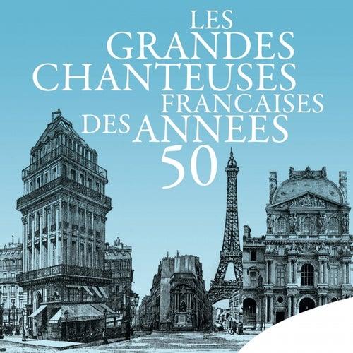 Les grandes chanteuses françaises des années 50 by Various Artists