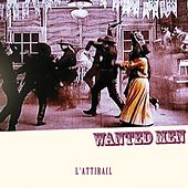 Wanted Men by L'Attirail