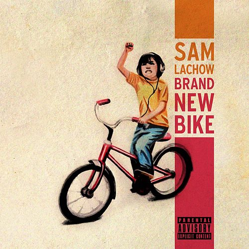 Brand New Bike by Sam Lachow