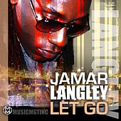 Let Go - Single by Jamar Langley