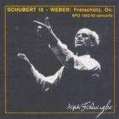 Weber: Freischutz (Der) / Schubert: Symphony No. 9 (Berlin Philharmonic / Furtwangler) (1952-1953) by Wilhelm Furtwängler