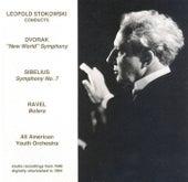 Dvorak: Symphony No. 9 / Sibelius: Symphony No. 7 / Ravel: Bolero (All-American Youth Orchestra / Stokowski) (1940) by Leopold Stokowski