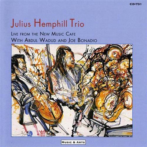 Julius Hemphill Trio: Live from the New Music Cafe by Julius Hemphill