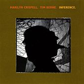Berne, Time / Crispell, Marilyn: Inference by Marilyn Crispell