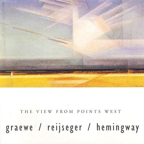 Graewe / Hemingway / Reijseger: View From Points West (The) by Ernst Reijseger