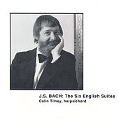 Bach, J.S.: English Suites Nos. 1-6 by Colin Tilney