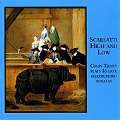 Scarlatti High and Low - 16 Late Harpsichord Sonatas by Scarlatti by Colin Tilney
