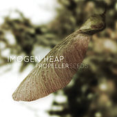 Propeller Seeds von Imogen Heap