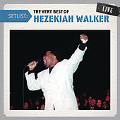 Setlist: The Very Best Of Hezekiah Walker Live by Hezekiah Walker