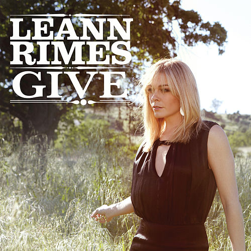 Give (Single) by LeAnn Rimes