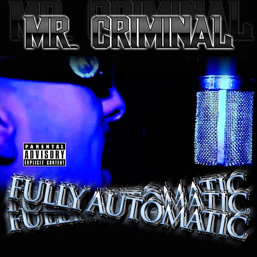Fully Automatic by Mr. Criminal