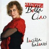 Ancora bella ciao by Lucilla Galeazzi