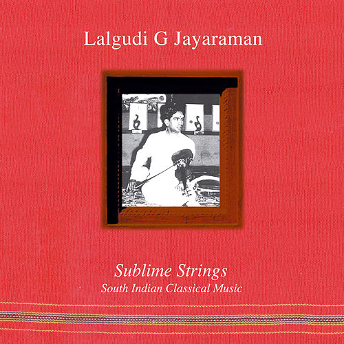 Sublime Strings by Lalgudi  G. Jayaraman