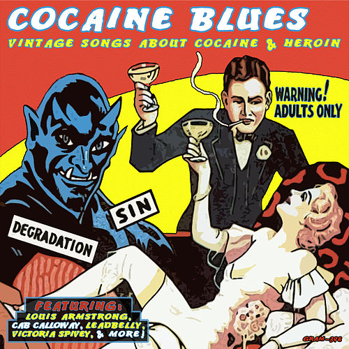 Cocaine Blues: Vintage Songs About Cocaine & Heroin (Digitally Remastered) by Various Artists