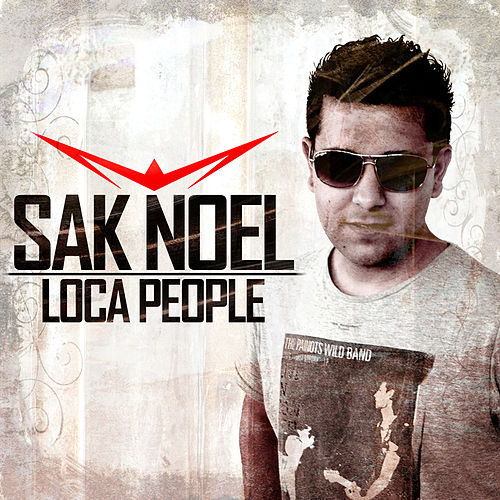 Loca People by Sak Noel