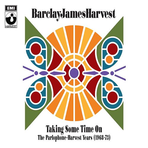 Taking Some Time On: The Parlophone-Harvest Years (1968-73) by Barclay James Harvest