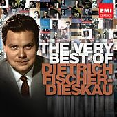 The Very Best of: Dietrich Fischer-Dieskau by Various Artists