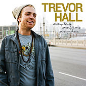 Everything Everytime Everywhere by Trevor Hall