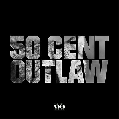 Outlaw by 50 Cent
